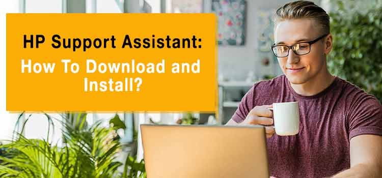 HP Support Assistant | How To Download & Install HP Support Assistant
